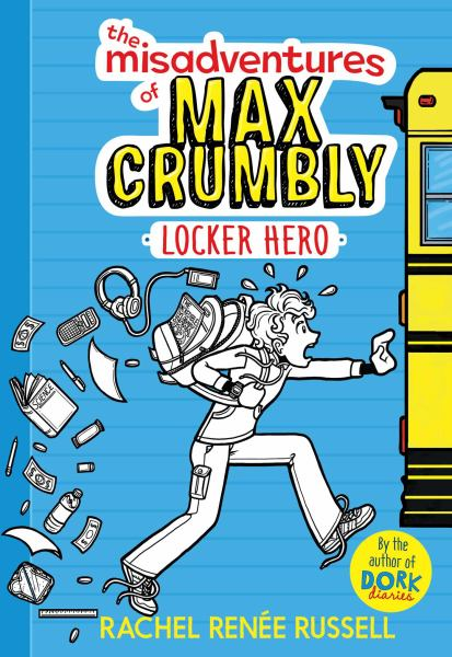LOCKER HERO (THE MISADVENTURES OF MAX CRUMBLY, BK. 1) (New Hardcover)