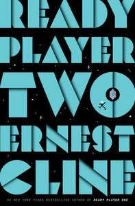 PRE-ORDER - Ready Player Two by Ernest Cline - Released November 24, 2020