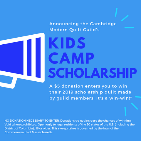 2019 Cambridge Modern Quilt Guild and gather here camp scholarship