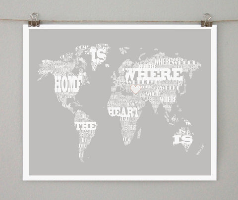 Typographic World Map, Home is Where the Heart Is