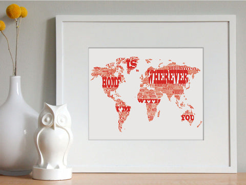 Home is Wherever I'm With You, Typographic World Map, on white