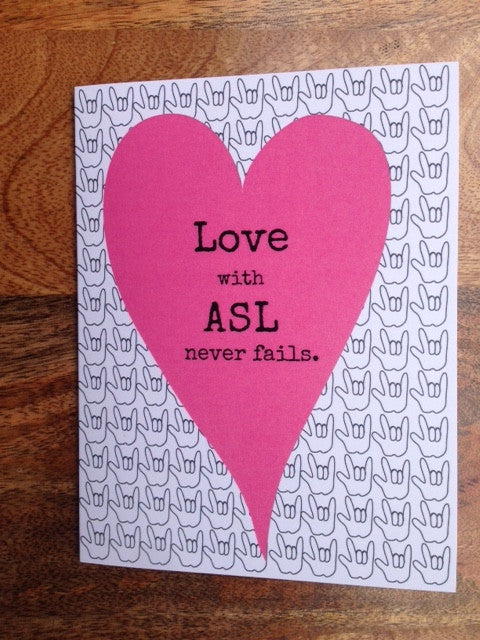 """Love with ASL never fails."" greeting card"