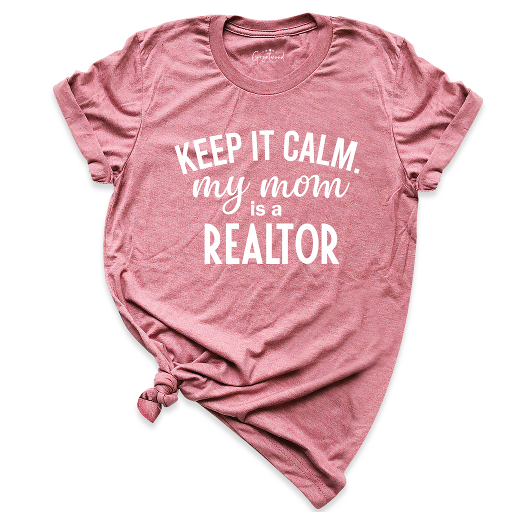 Keep Calm My Mom is a Realtor