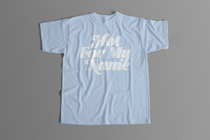 Hot For My Name Fake Tour Tee