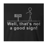 9 Crowns Tees Bad Sign Funny Stick Figure Humorous Graphic T-Shirt