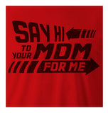 9 Crowns Tees Say Hi To Your Mom For Me Biff Tannen Quote Funny T-Shirt-Mens