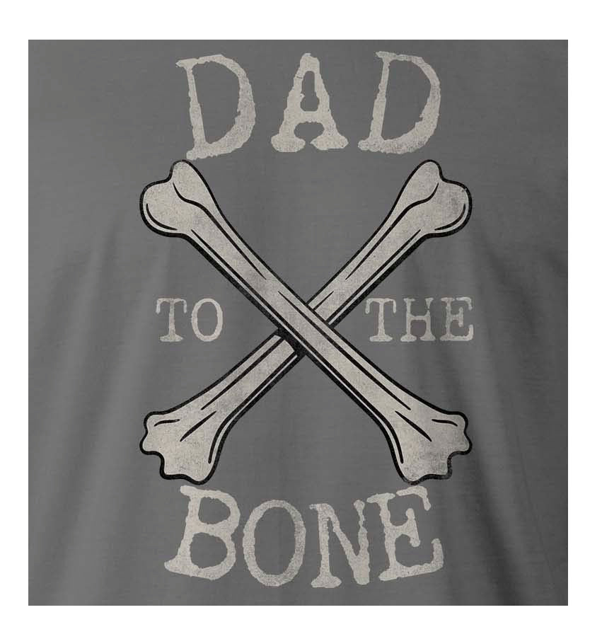 f02cd469 9 Crowns Tees Dad to the Bone Funny Father's Day T-Shirt – Webzom