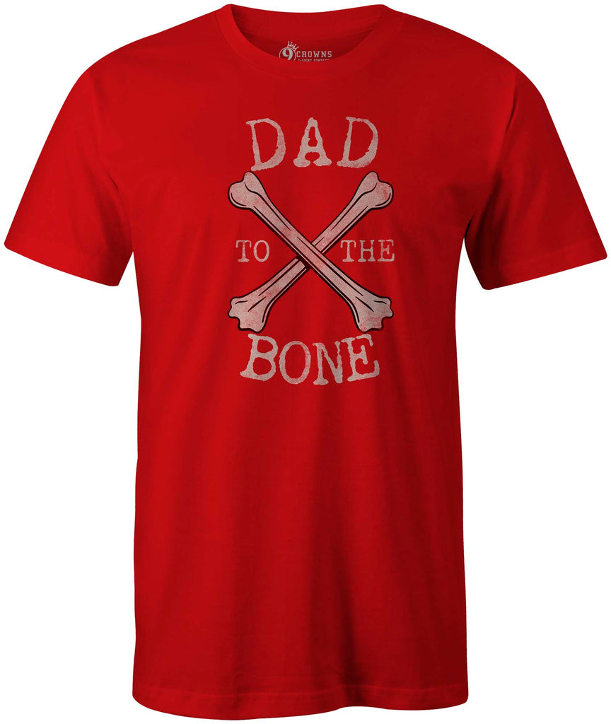 2c5a4f10 9 Crowns. 9 Crowns Tees Dad to the Bone Funny Father's Day T-Shirt