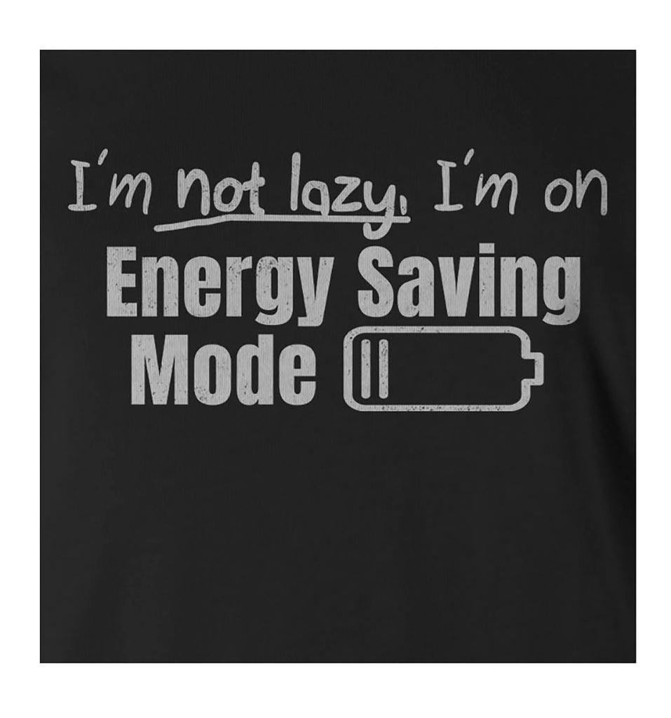 9 Crowns Tees I'm Not Lazy Energy Saving Mode Sarcastic T-Shirt-Mens