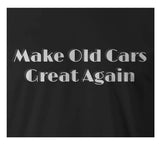 9 Crowns Tees Make Old Cars Great Again Hotrod Funny T-Shirt