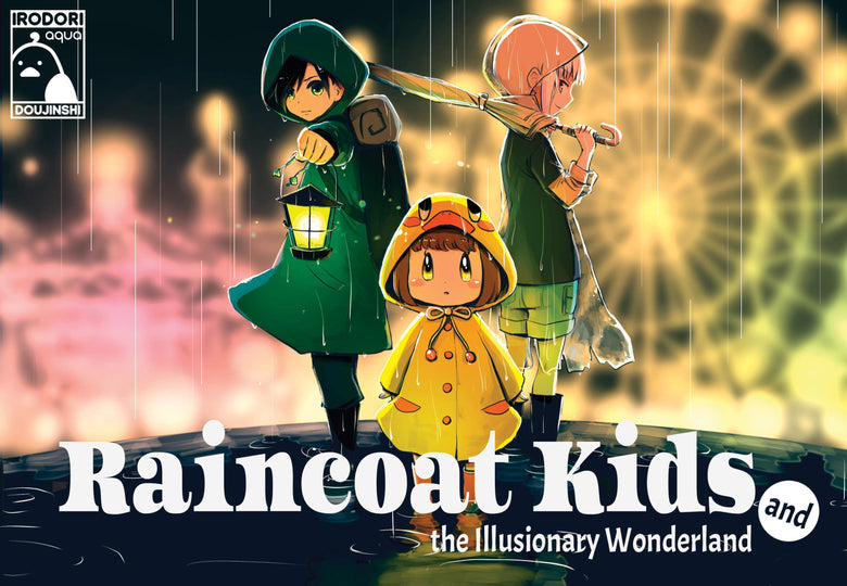 Raincoat Kids and the Illusionary Wonderland (Volume 2) - Irodori Comics Lite