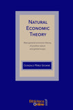 Natural Economic Theory: New general economic theory, of positive nature and global scope