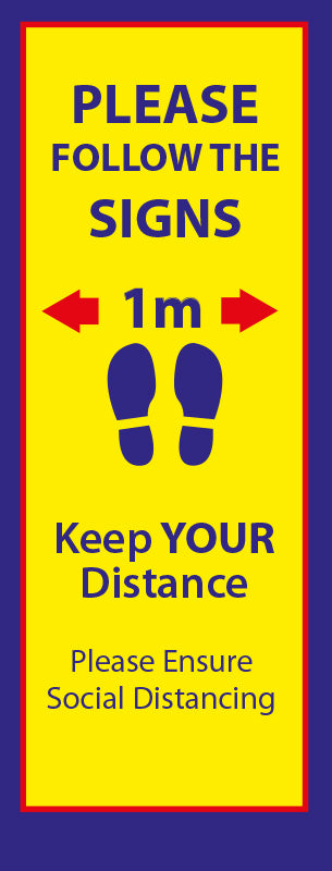 Please Follow the Signs - Keep 1m ApartPull Up Banner - Yellow & Blue