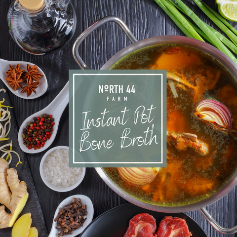 north 44 farm instant pot bone broth recipe