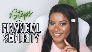 3 Steps To Financial Security