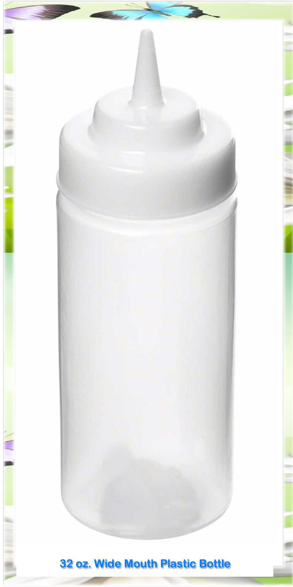 Squeeze Plastic Bottle, Wide Mouth, 32 oz, Clear-virtually leak-free!