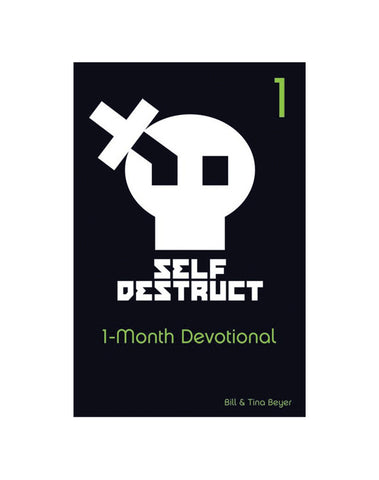 Self Destruct 1 Month Devotional - Volume 1