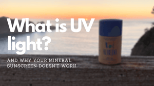 "What is Ultraviolet Light? (And, Why Your ""Mineral"" Sunscreen Doesn't Work)"