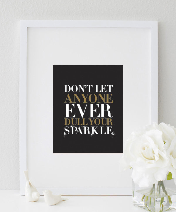Don't Ever Let Anyone Dull Your Sparkle Quote | Inspirational Quotes