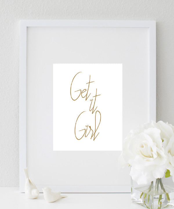 Get it Girl Print | Office Decor | She Quote