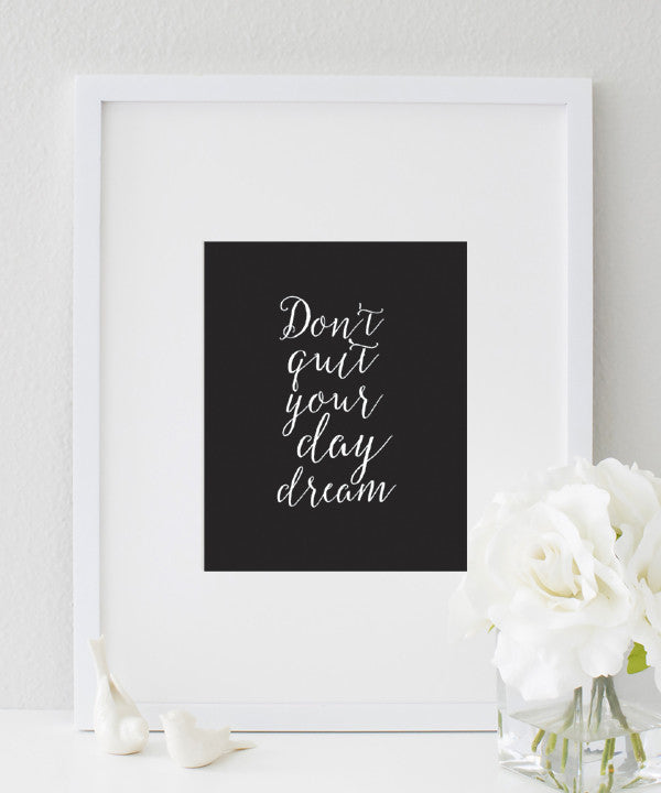 Don't Quit Your DayDream Print | Motivational Poster