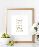 Don't Quit Your DayDream in White & Gold | Inspiring Typography