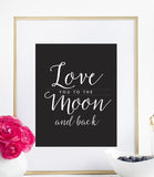 Love You To The Moon And Back Print in Black And White