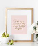The Most Wasted Of Days Is One Without Laughter Quote Print