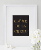 Crème de la Crème print | Black and Gold | French quote print