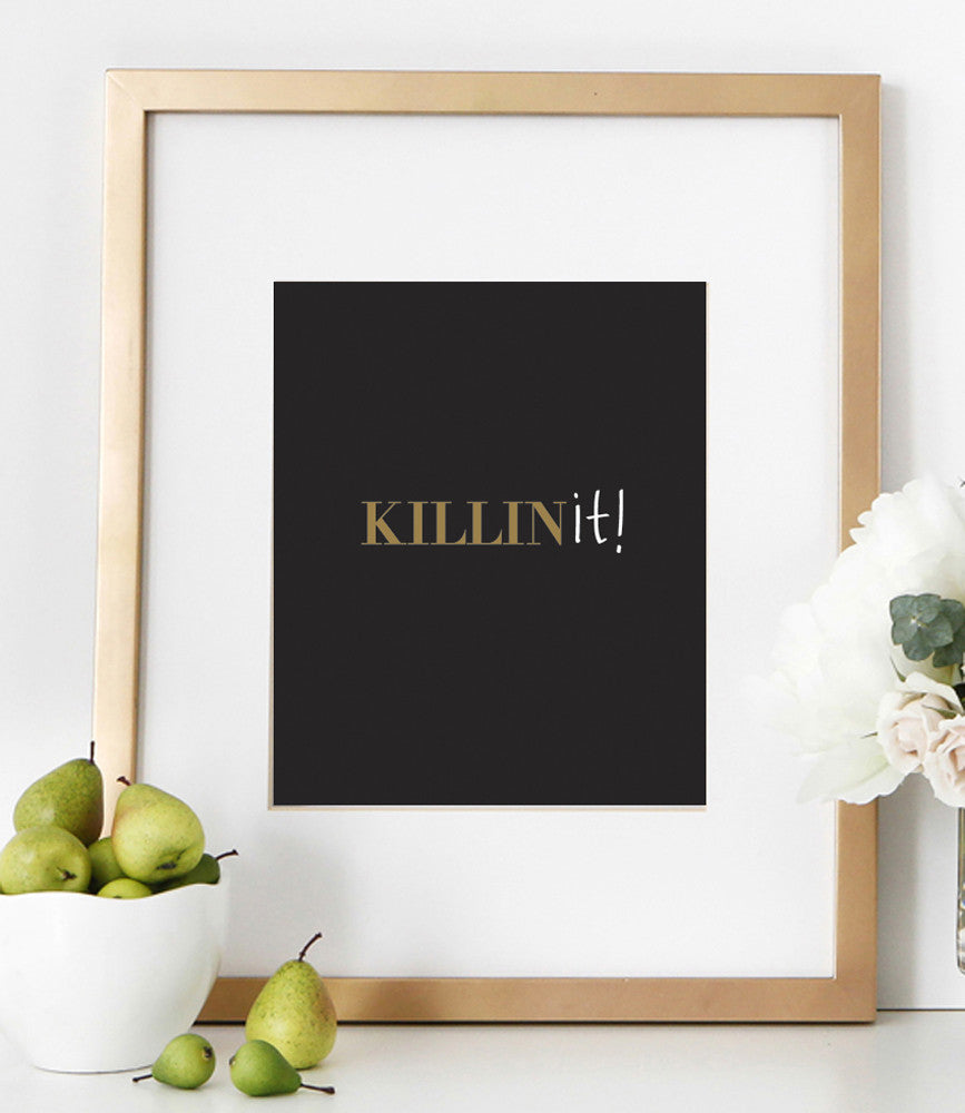 Killin It Print | Black and Gold Killin It Typography