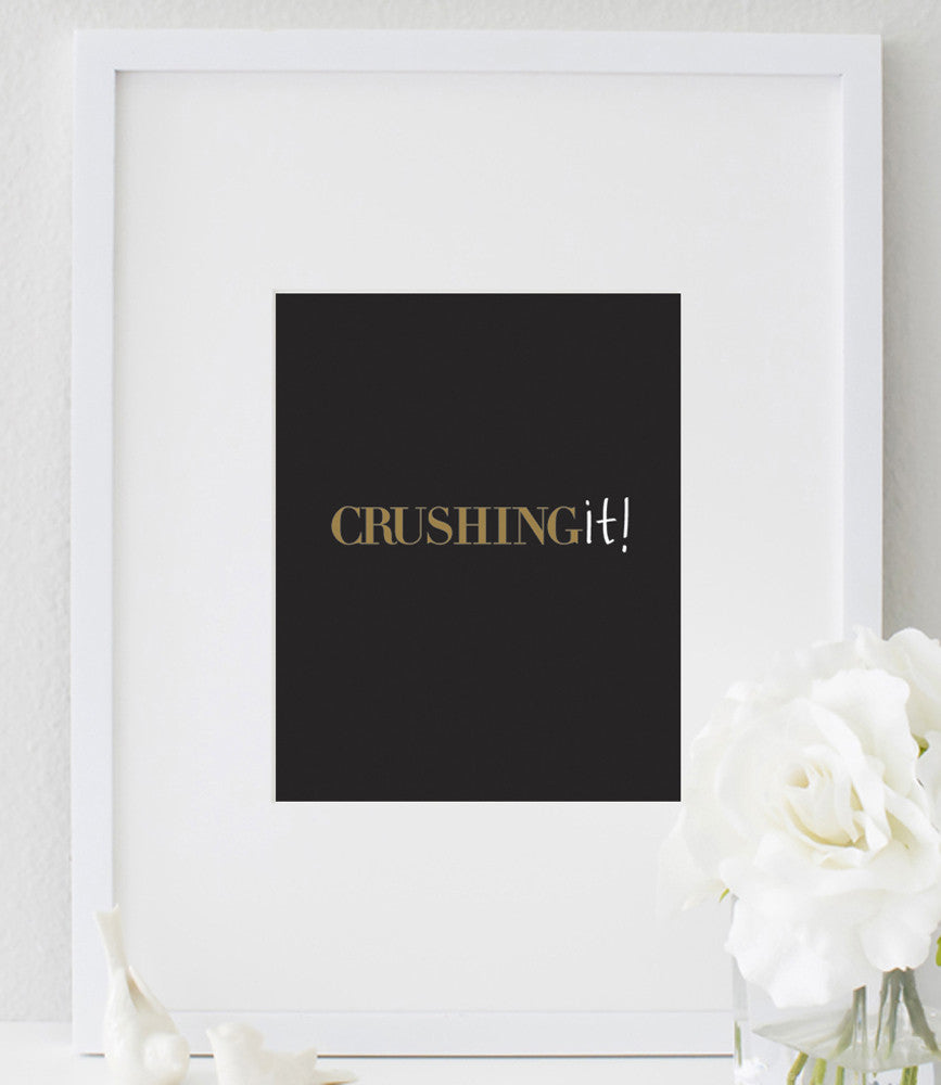 Crushing It Quote Typography Print with Gold a Touch