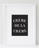 Crème de la Crème quote | Black and White print