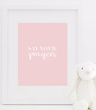 Say Your Prayers Quotes Print | Say Your Prayers Typography