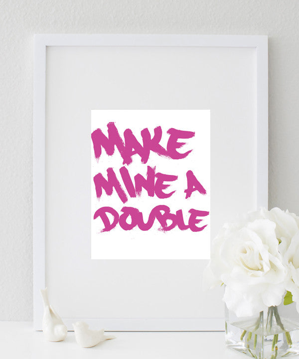 Make mine a double (hot pink) print
