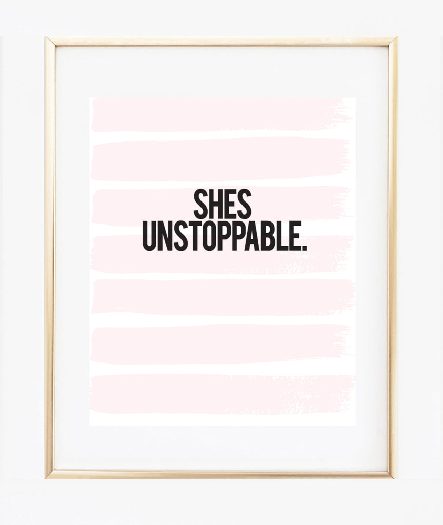 She's Unstoppable print
