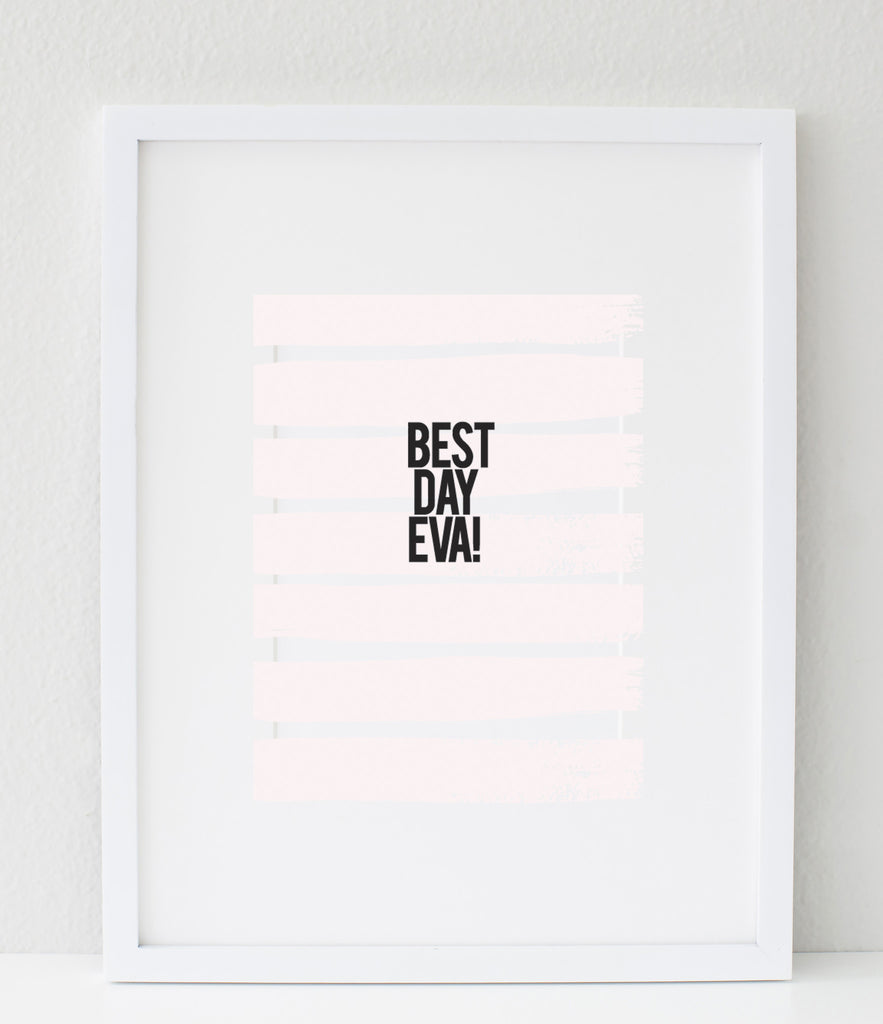 Best Day Eva print