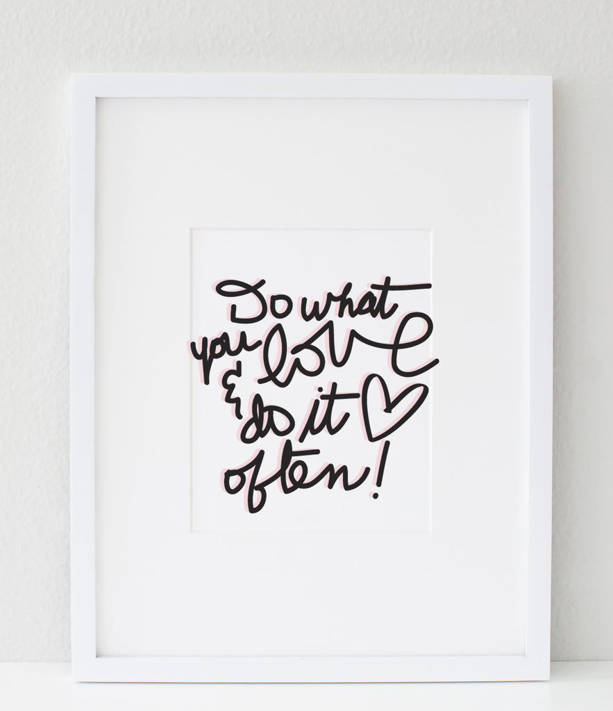 Do What You Love (white) print