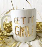 22K Gold Get it Girl Mug
