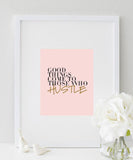 Good Things Come To Those Who Hustle (black&gold) print