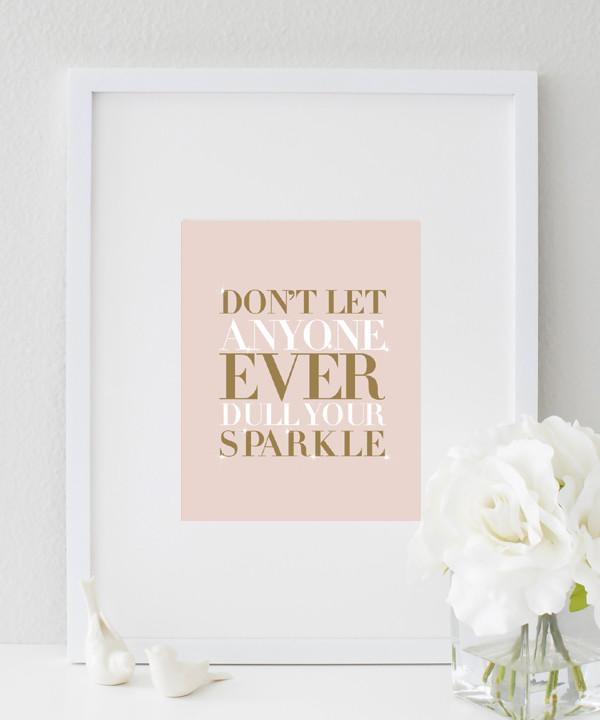 Don't Let Anyone Ever Dull Your Sparkle (black) print
