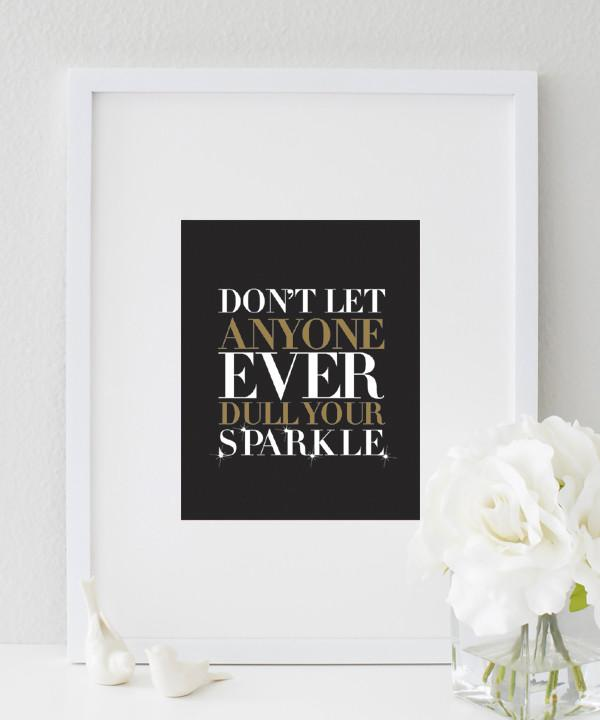 Don't Let Anyone Ever Dull Your Sparkle (blush) print