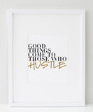 Good Things Come To Those Who Hustle (blush&gold) print