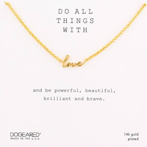 DOGEARED - Do all things with love script necklace
