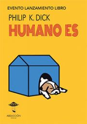 Humano Es - Philip K. Dick