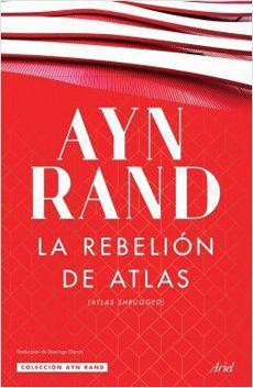 La Rebelion de Atlas (Atlas Shrugged)- Ayn Rand