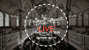 Prayer Requests Live for Thursday, February 13th 2020 HD