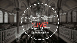 Prayer Requests Live for Thursday, March 19th, 2020 HD