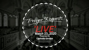 Prayer Requests Live for Monday, March 23rd, 2020 HD