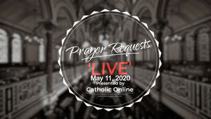 Prayer Requests Live for Monday May 11th, 2020 HD
