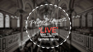 Prayer Requests Live for Friday, May 15th, 2020 HD